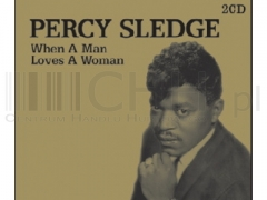 Percy Sledge - When A Man Loves A Woman 2CD