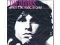 The Doors - When The Music Is Over