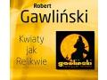 Robert Gawliński - Kwiaty Jak Relikwie