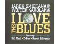 J. Śmietana, W. Karolak - I Love The Blues